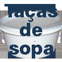 Taças de sopa